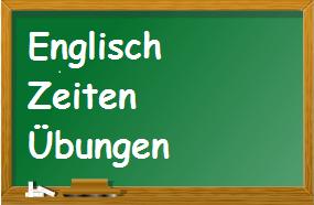Englisch Zeiten Übungen